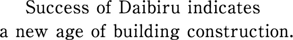 Success of Daibiru indicates